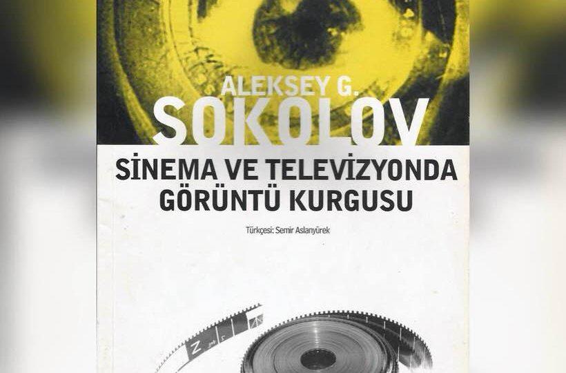 sinema ve televizyonda görüntü kurgusu aleksey g sokolov